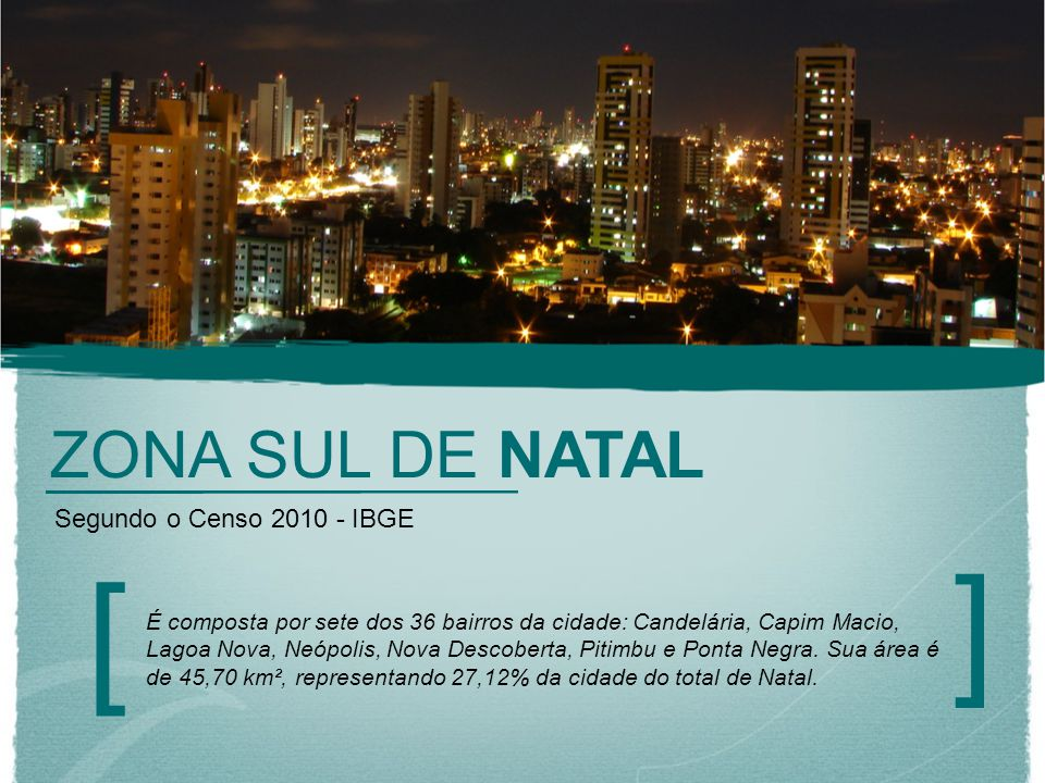 ] [ ZONA SUL DE NATAL Segundo o Censo 2010 - IBGE